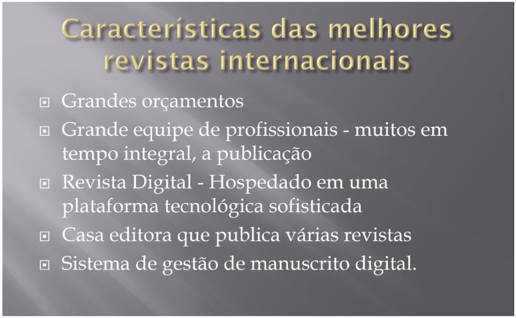 Figura 3. Características dos periódicos de prestígio internacional. (Fonte: H Momen7)